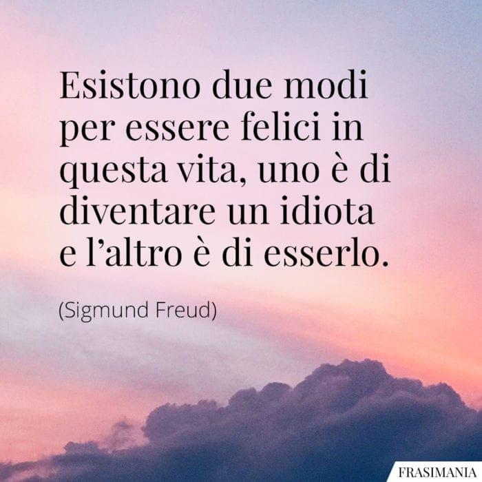 Frasi felici vita idiota Freud