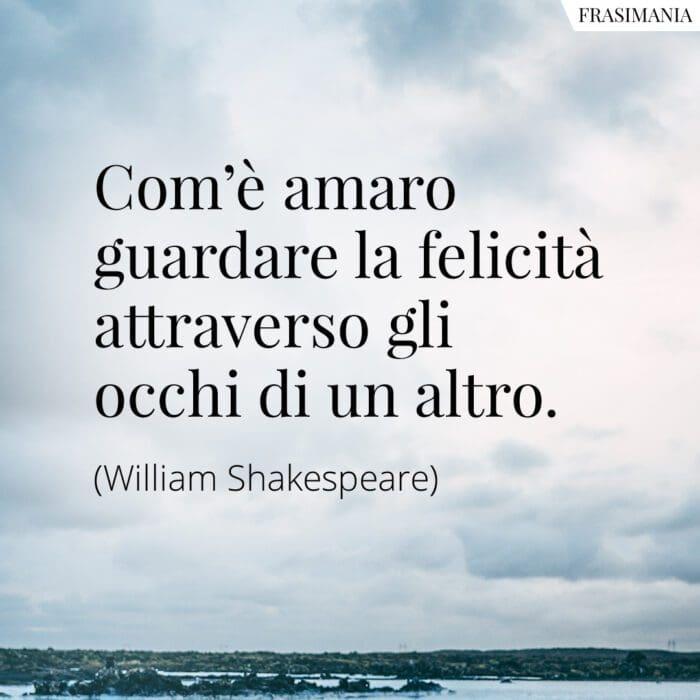 Frasi felicità occhi altro Shakespeare