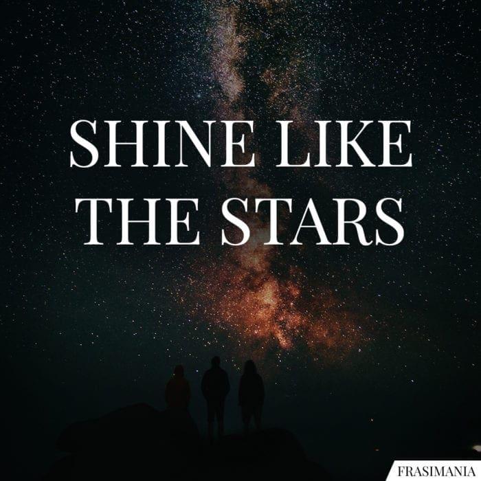 Frasi shine like stars