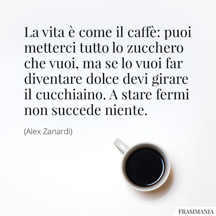 Frasi vita caffè Zanardi