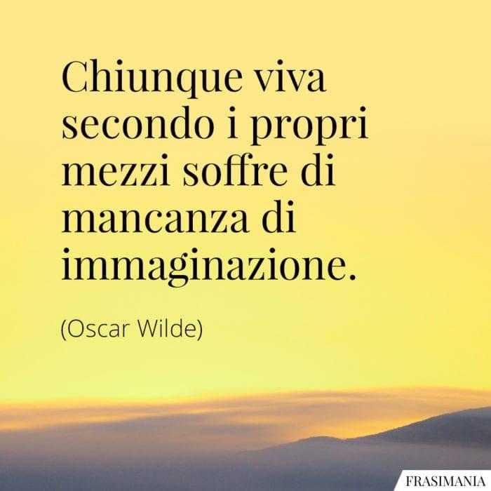 Frasi viva mezzi immaginazione Wilde