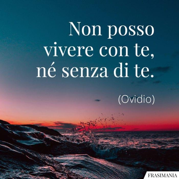 Frasi vivere con senza te Ovidio