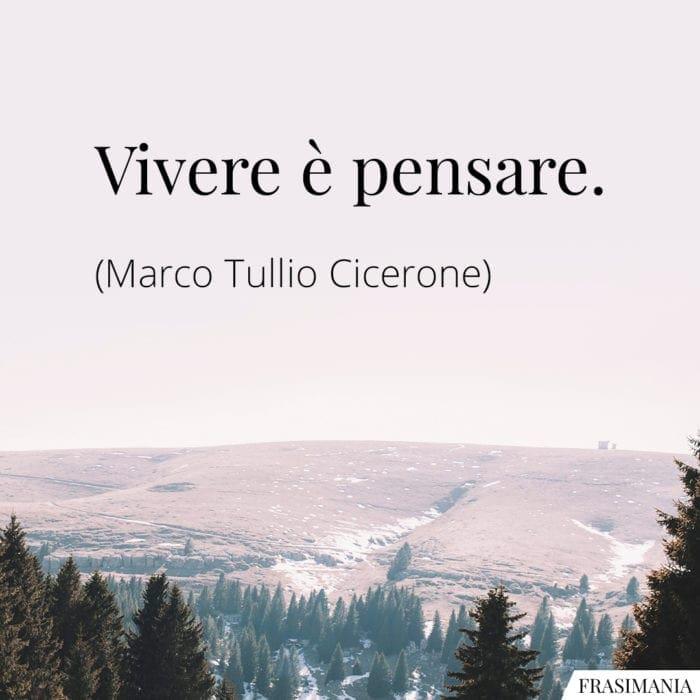 Frasi vivere pensare Cicerone