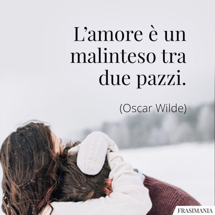 Frasi amore malinteso pazzi Wilde