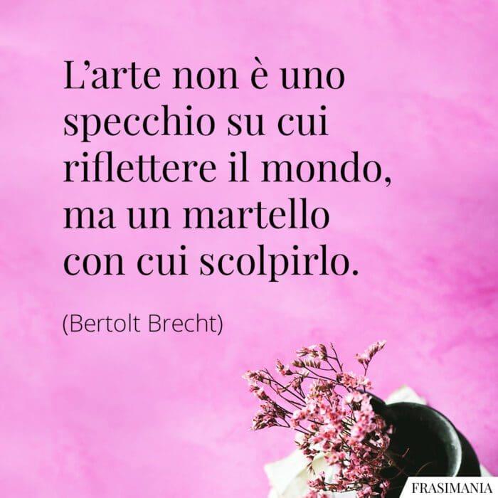 Frasi arte specchio mondo Brecht