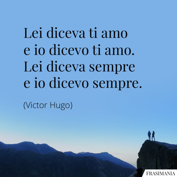Frasi diceva amo sempre Hugo