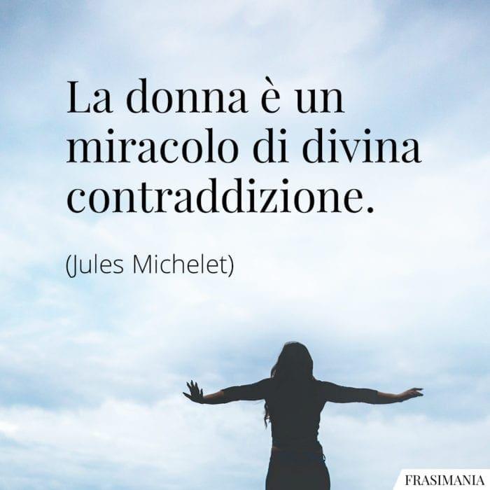 Frasi donna miracolo contraddizione Michelet