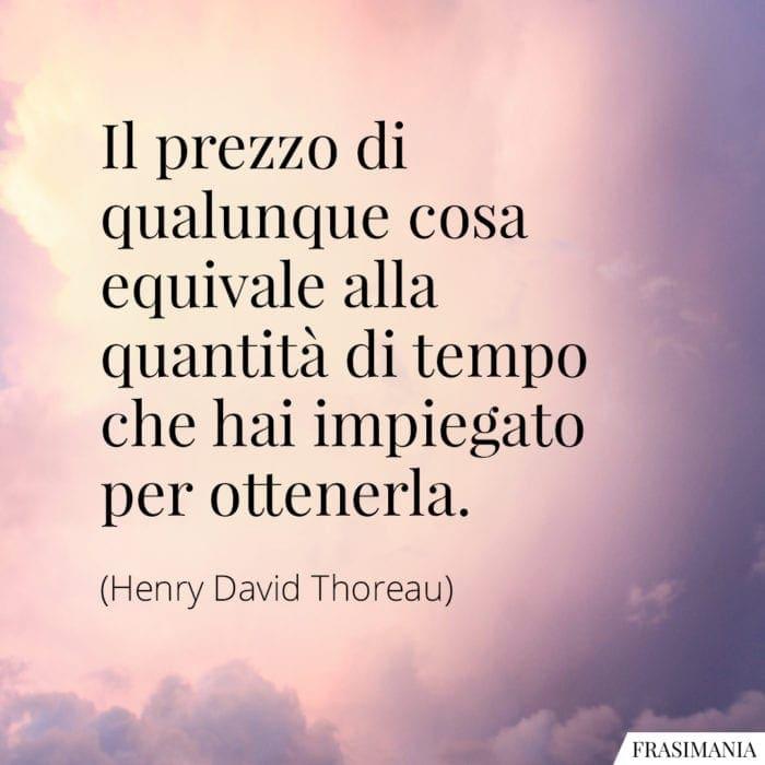 Frasi prezzo tempo Thoreau