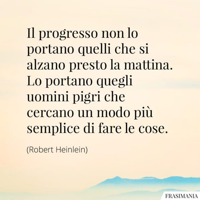 Frasi progresso mattina pigri Heinlein