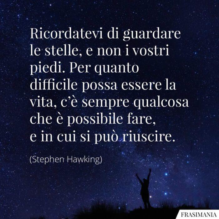 Frasi stelle piedi vita Hawking