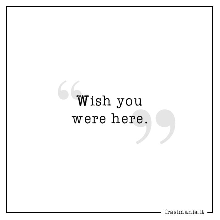 Frasi wish you were here