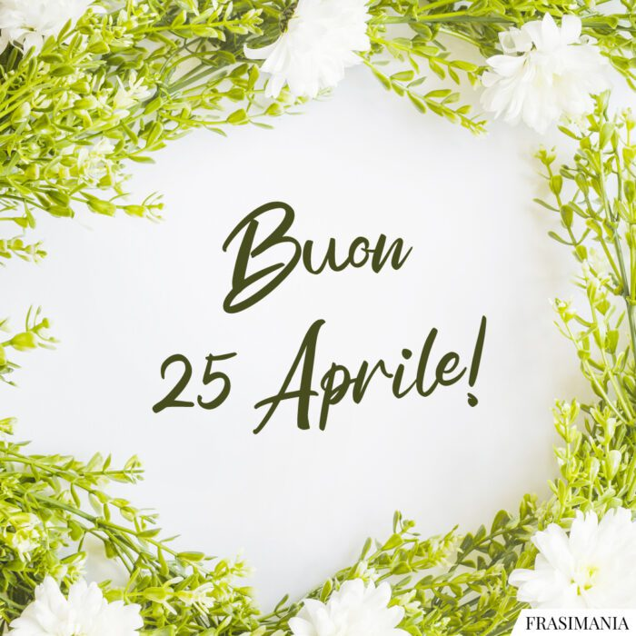 Frasi auguri buon 25 aprile