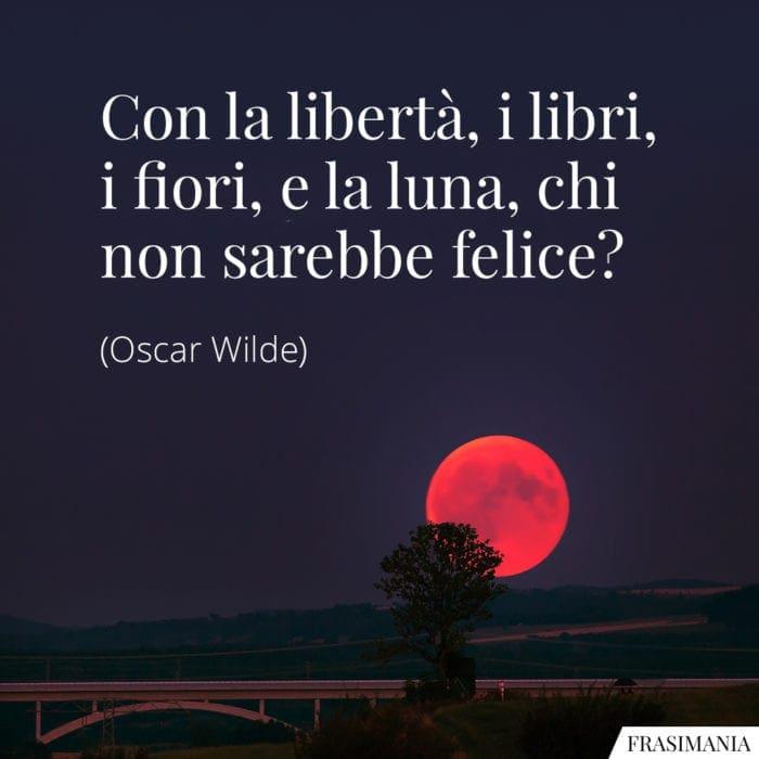 Frasi libertà luna felice Wilde