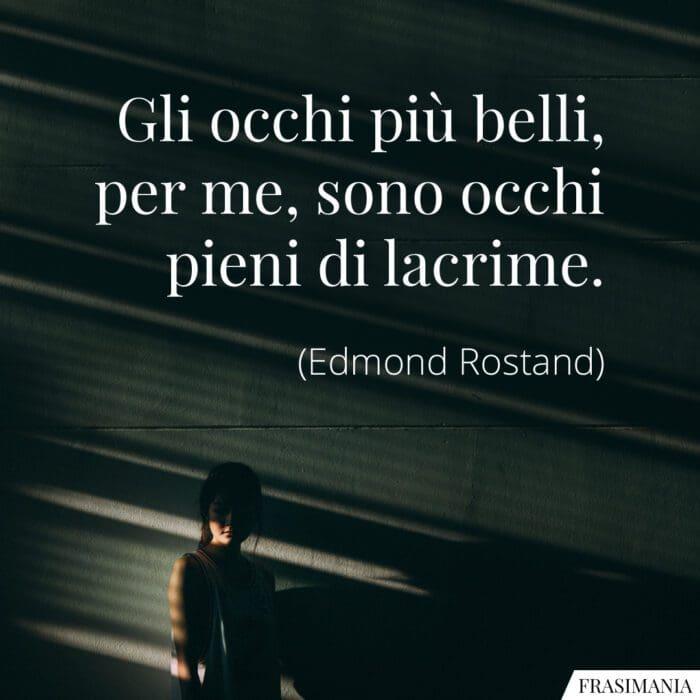 Frasi occhi lacrime Rostand