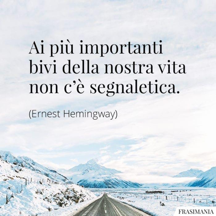 Frasi bivi vita segnaletica Hemingway