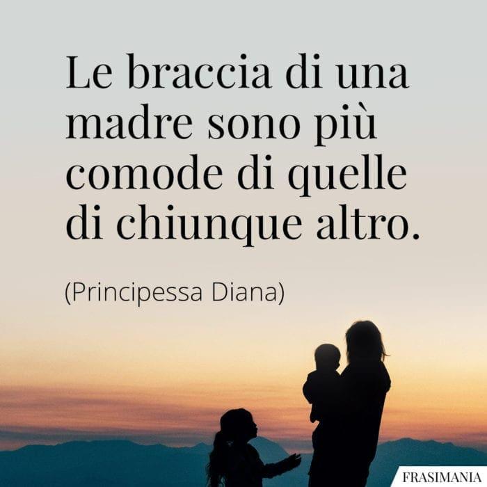 Frasi braccia madre comode Diana