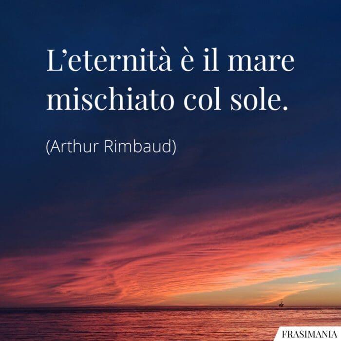Frasi eternità mare sole Rimbaud