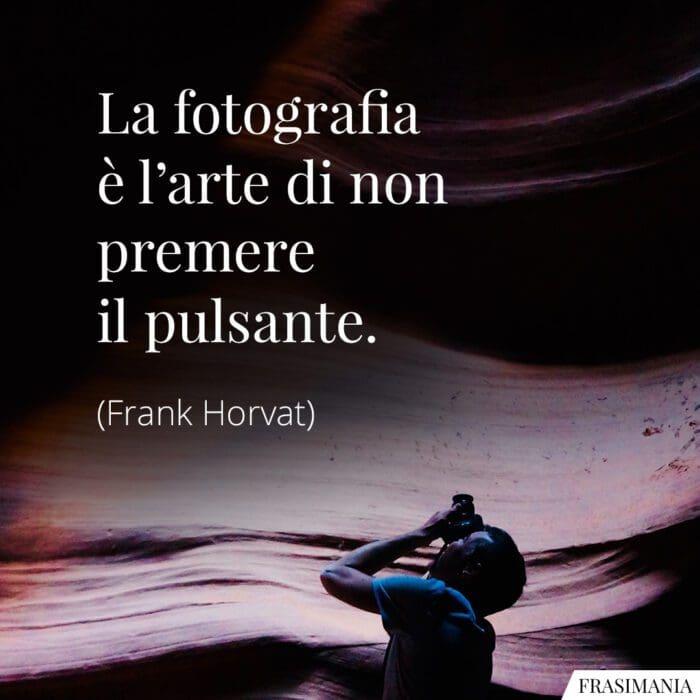 Frasi fotografia arte Horvat