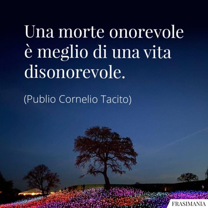 Frasi morte onorevole vita Tacito