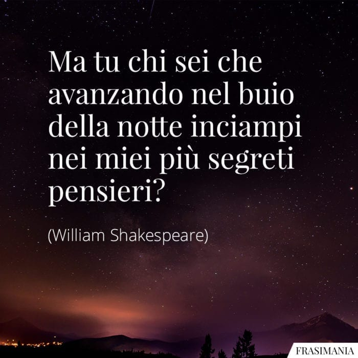 Frasi notte segreti pensieri Shakespeare