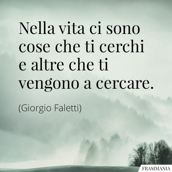 Frasi vita cerchi Faletti