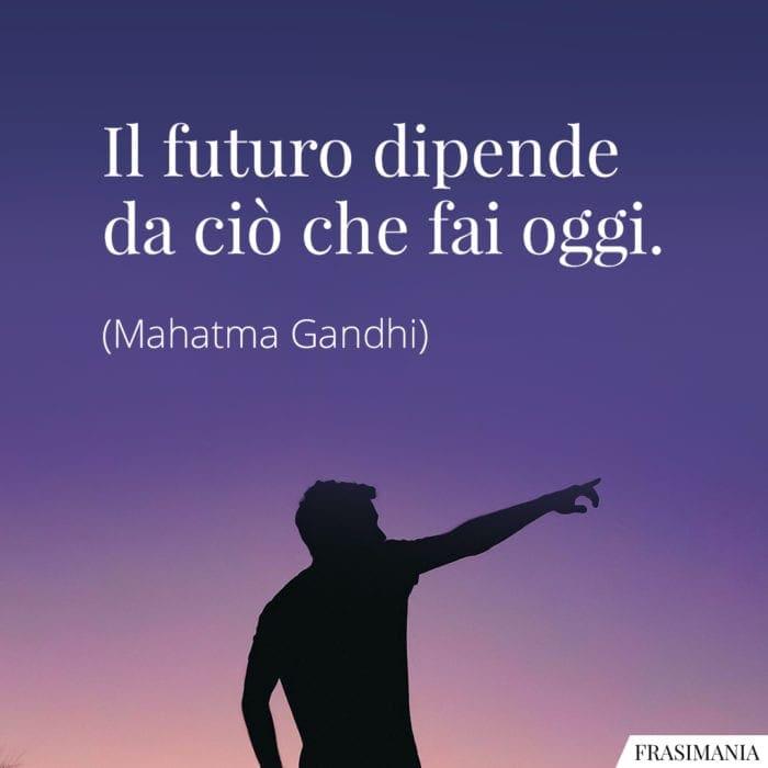 Frasi futuro oggi Gandhi