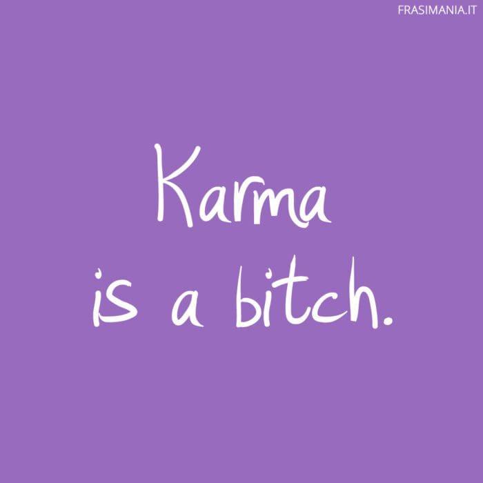 Frasi karma bitch