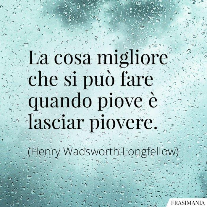 Frasi lasciar piovere Longfellow