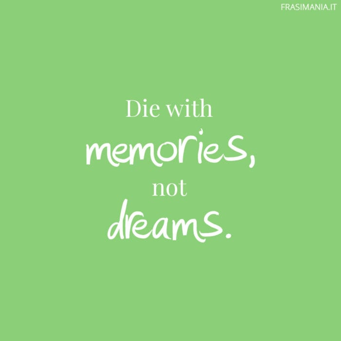 Frasi memories dreams