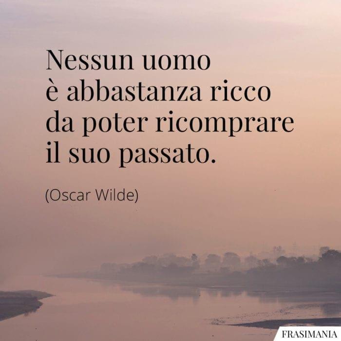 Frasi ricco passato Wilde