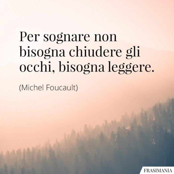 Frasi sognare leggere Foucault