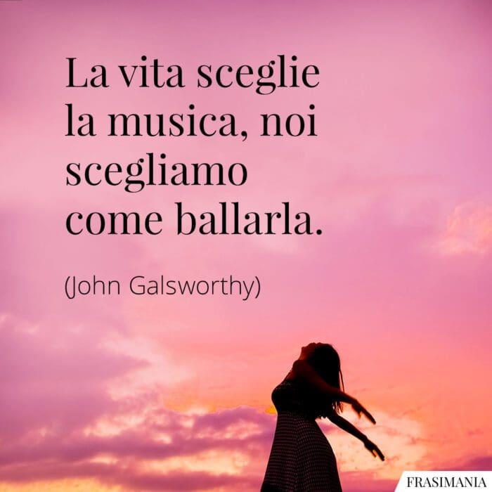 Frasi vita musica ballarla Galsworthy
