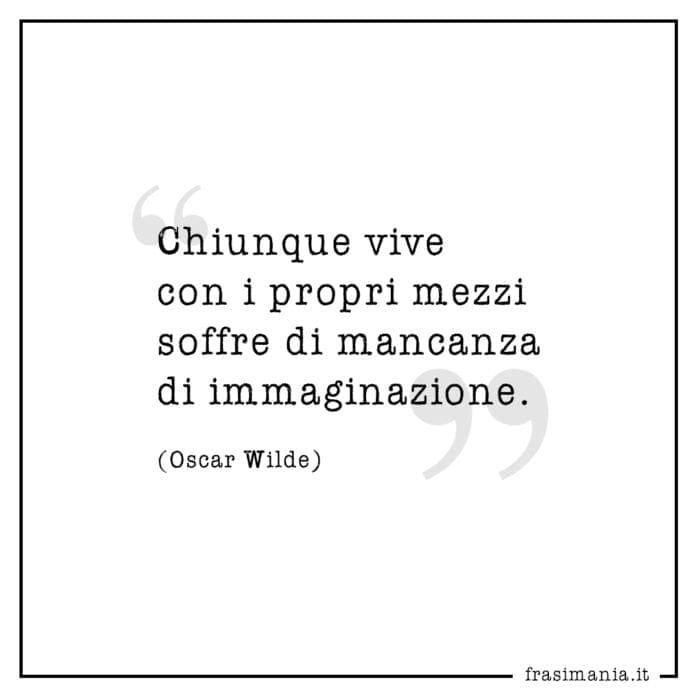 Frasi vive mezzi immaginazione Wilde