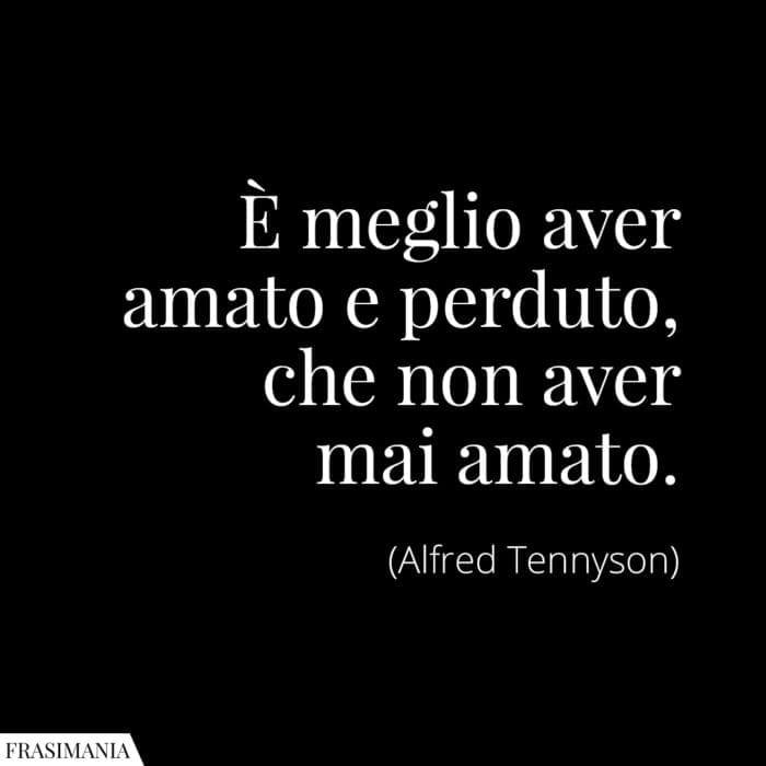 Frasi amato perduto mai Tennyson