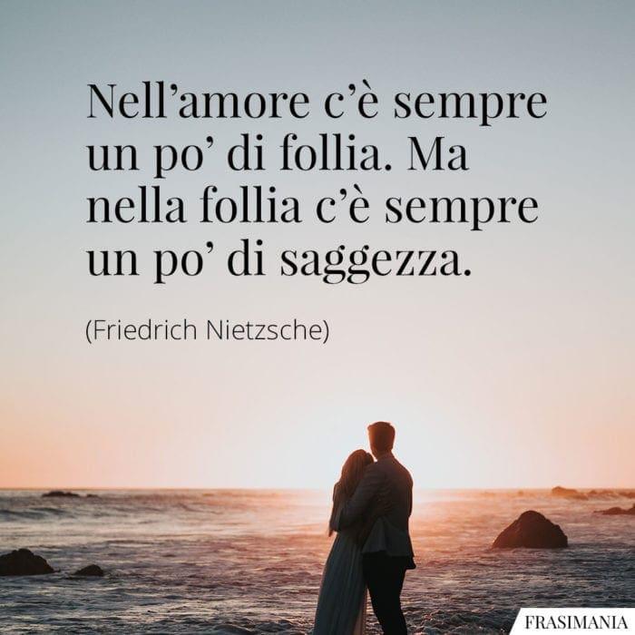 Frasi amore follia saggezza Nietzsche