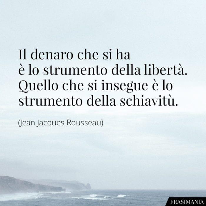 Frasi denaro libertà Rousseau