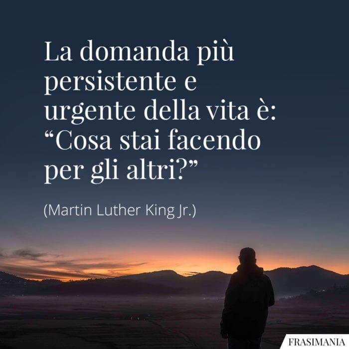 Frasi domanda vita altri Luther King