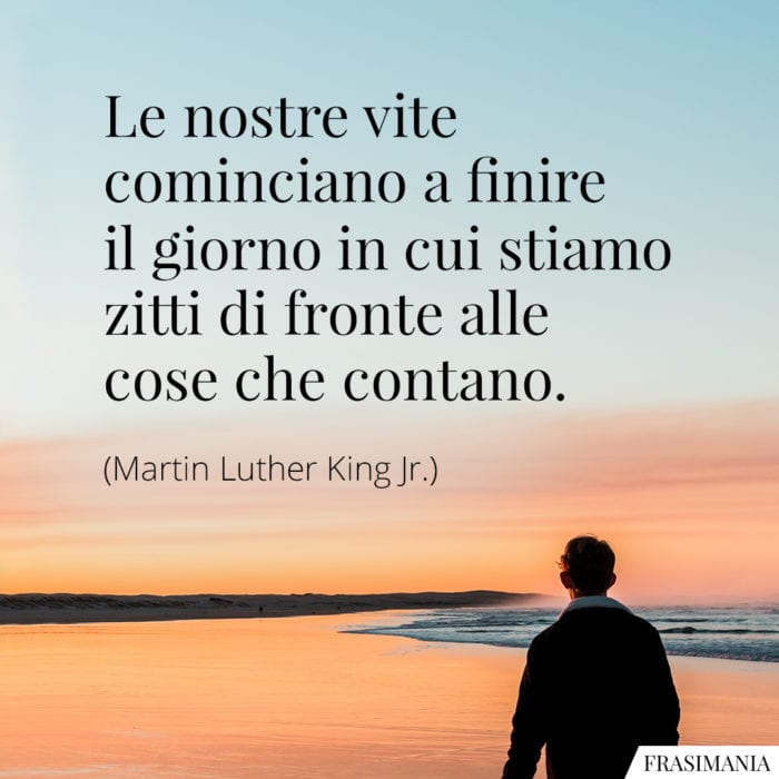 Frasi vite zitti contano Luther King