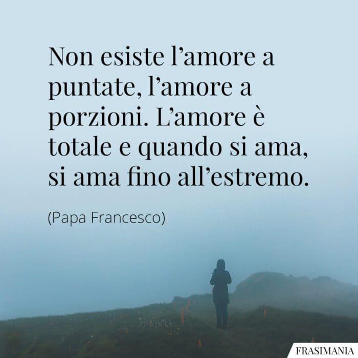 Frasi amore estremo Papa Francesco