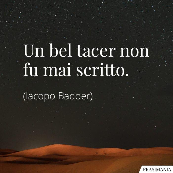 Frasi bel tacere mai scritto Badoer