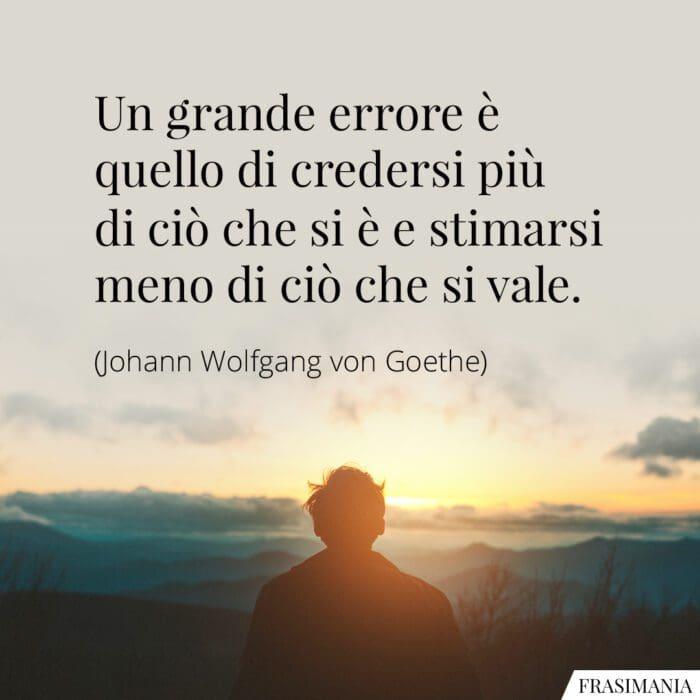 Frasi errore credersi stimarsi Goethe