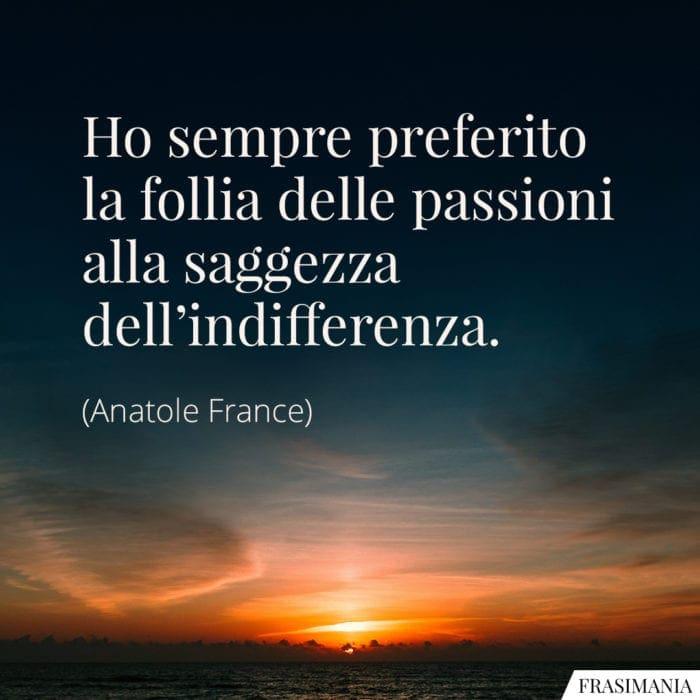Frasi follia passioni saggezza indifferenza
