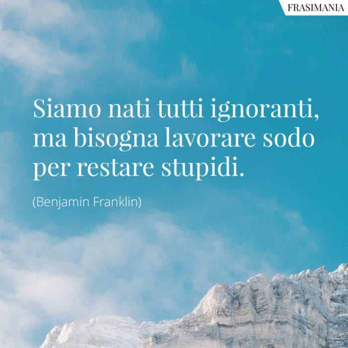 Frasi ignoranti stupidi Franklin