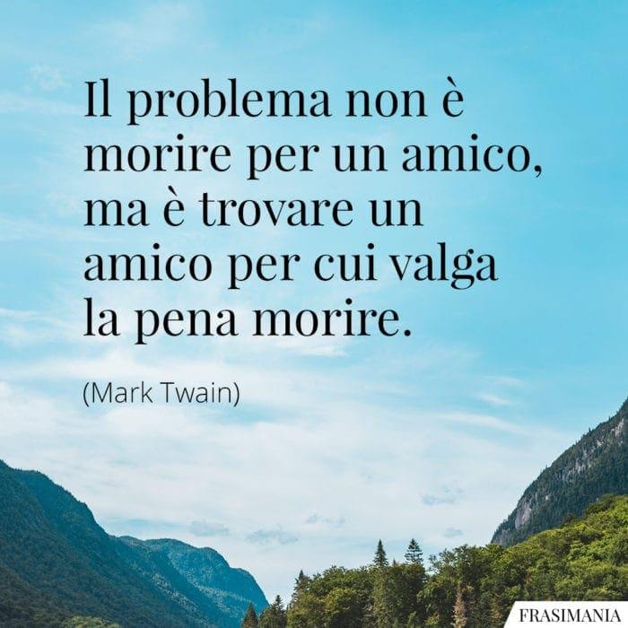 Frasi morire amico Twain