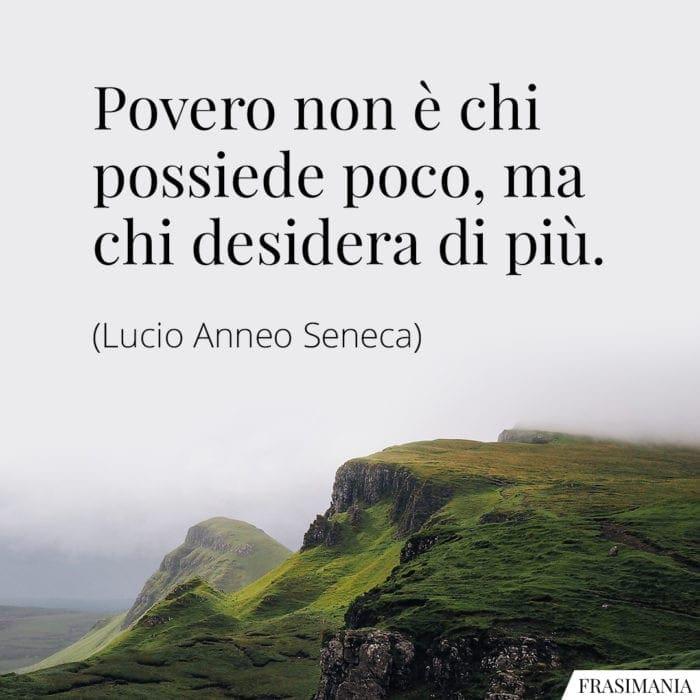 Frasi povero possiede desidera Seneca