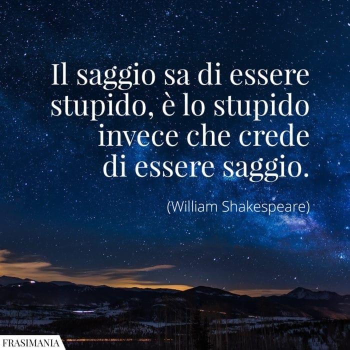 Frasi saggio stupido Shakespeare
