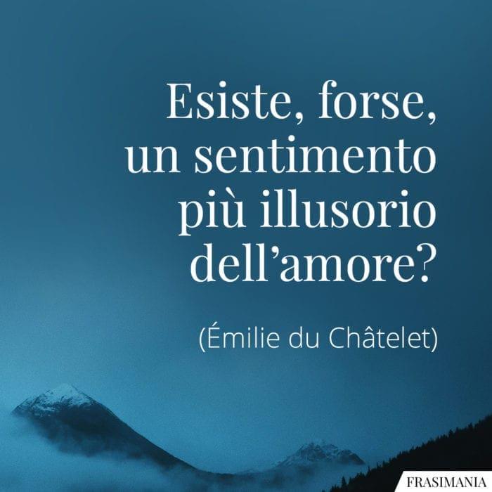 Frasi sentimento illusorio amore Châtelet