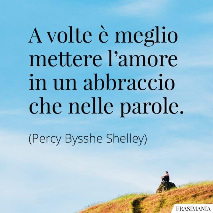 Frasi amore abbraccio Shelley