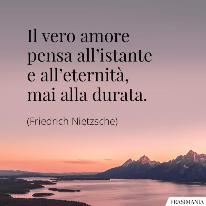 Frasi amore eternità durata Nietzsche