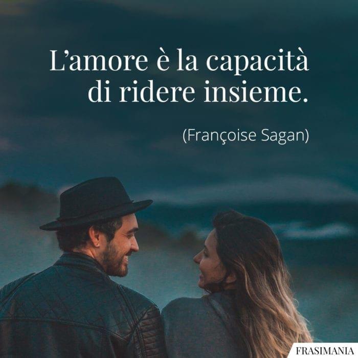 Frasi amore ridere insieme Sagan